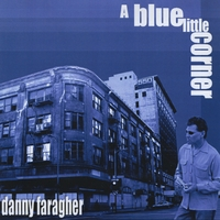Danny Faragher - A Blue Little Corner