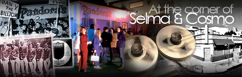 Selma and Cosmo, Moonglow Studio and the infamous 1966 Hollywood Sunset Strip Curfew Riot